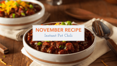 November Recipe - Instant Pot Chili