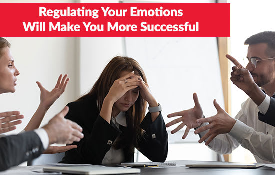 Regulating Your Emotions Will Make You More Successful