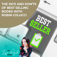 The Do's And Don'ts Of Best Selling Books With Robin Colucci