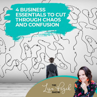 4 Business Essentials To Cut Through Chaos And Confusion