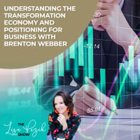 Understanding The Transformation Economy And Positioning For Business With Brenton Webber
