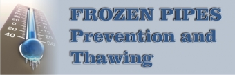Frozen Pipes, Prevention and Thawing