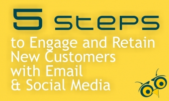 5 Steps to Engage and Retain New Customers with Email and Social Media