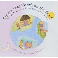 Smile Town Book Club: 'Throw Your Tooth on the Roof: Tooth Traditions from Around the World' by Selby B. Beeler