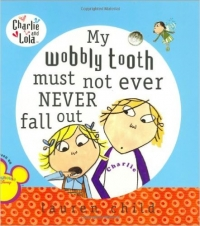 Smile Town Book Club: My Wobbly Tooth Must Never Ever Fall Out, by Lauren Child