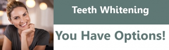Teeth Whitening – You have Options