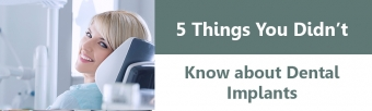5 things you didn't know about dental implants