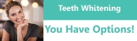 Teeth Whitening - You Have Options