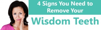 4 Signs You Need to Remove Your Wisdom Teeth