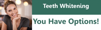 Teeth Whitening- You Have Options