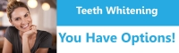 Teeth Whitening You Have Options