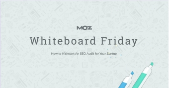 Moz Video: Kickstart an SEO Audit for your Website
