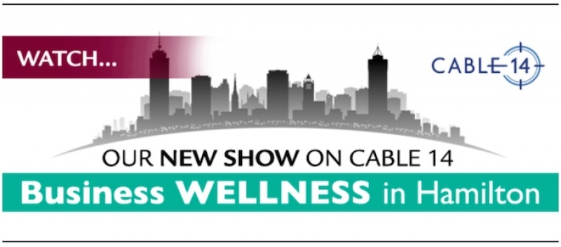 Watch Business Wellness in Hamilton on Cable 14