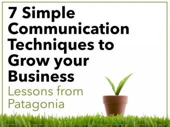 7 Simple Communication Techniques Inspired by Patagonia