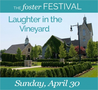 Join The Foster Festival for Laughter in the Vineyard at Vineland Estates Winery in the heart of Niagara!